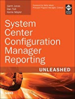 System Center Configuration Manager Reporting Unleashed Front Cover