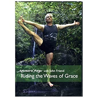 Riding The Waves of Grace - Anusara Yoga with John Friend ...