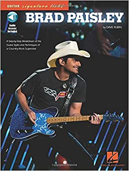brad paisley a step by step breakdown of the guitar styles and techniques of a country rock superstar guitar signature licks