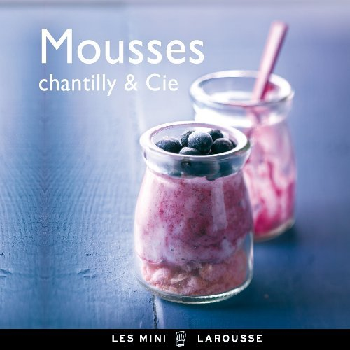 Mousses, chantilly & Cie by Larousse ()