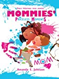 Mommies' Priceless Moments, Amanda Johnson, 0615546110