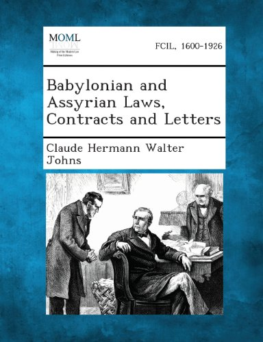 Babylonian and Assyrian Laws, Contracts and Letters