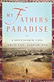 Front cover for the book My Father's Paradise: A Son's Search for His Jewish Past in Kurdish Iraq by Ariel Sabar