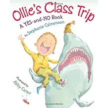 Ollie's Class Trip: A Yes-and-No Book