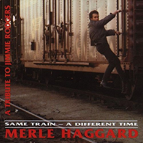 MERLE HAGGARD - Same Train, A Different Time By Merle Haggard - Zortam Music