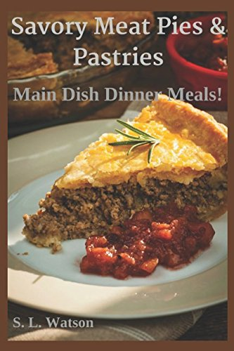Books : Savory Meat Pies & Pastries: Main Dish Dinner Meals! (Southern Cooking Recipes)