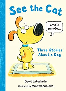 Book Cover: See the Cat: Three Stories About a Dog