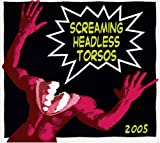 2005 by Screaming Headless Torsos (2005-08-25)