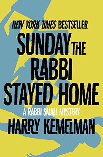 Sunday the Rabbi Stayed Home (The Rabbi Small Mysteries Book 3) -