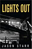 Lights Out, Jason Starr, 0312359721