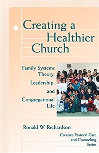 Download Creating a Healthier Church: Family Systems Theory, Leadership and Congregational Life (Creative Pastoral Care and Counseling Series) PDF, azw (Kindle), ePub