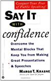 Say It with Confidence, Margo T. Krasne, 0446672882