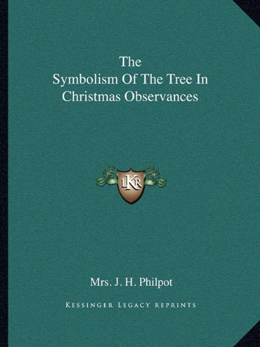 The Symbolism Of The Tree In Christmas Observances (Christmas Tree Symbolism)