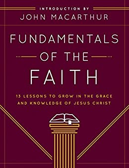 Fundamentals of the faith 13 lessons to grow in the grace and fundamentals of the faith 13 lessons to grow in the grace and knowledge of jesus negle Image collections