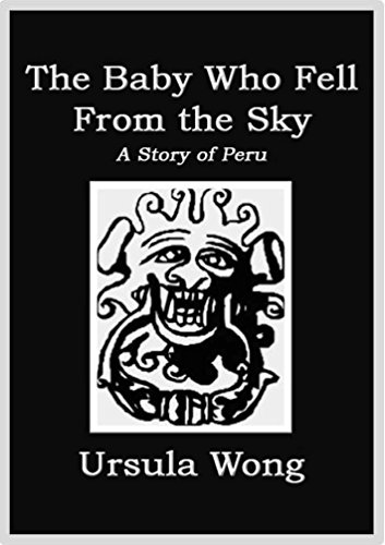 The Baby Who Fell From the Sky: A Story of Peru