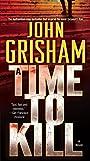A Time to Kill: A Novel (Jake Brigance Book 1)