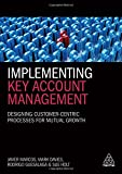 img - for Implementing Key Account Management: Designing Customer-Centric Processes for Mutual Growth book / textbook / text book
