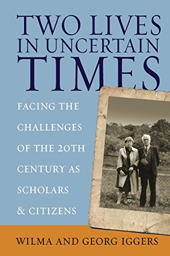 Two Lives in Uncertain Times: Facing the Challenges of the 20th Century as Scholars and Citizens (Studies in German - Germans Jews Hamburg And Of