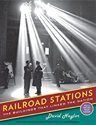 Railroad Stations: The Buildings That Linked the Nation (Library of Congress Visual Sourcebooks)