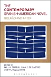The Contemporary Spanish-American Novel, Will H. Corral, 1441142592