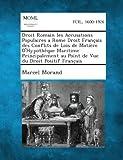Droit Romain Les Accusations Populaires a Rome Droit Francais Des Conflits de Lois de Matiere D'Hypotheque Maritime Principalement Au Point de Vue Du by Marcel Morand (2013-09-04)