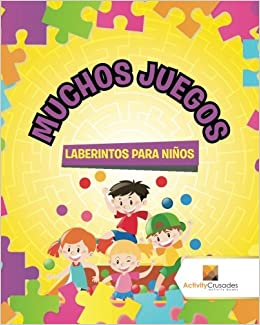 Muchos Juegos : Laberintos Para Niños (Spanish Edition): Activity Crusades: 9780228220107: Amazon.com: Books