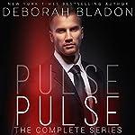 PULSE - The Complete Series: Part One, Part, Two, Part Three & Part Four | Deborah Bladon