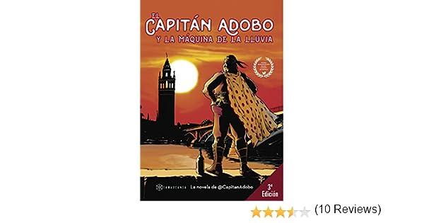 El Capitán Adobo: Y la máquina de la lluvia eBook: Rafael Flores y Enrique Gago: Amazon.es: Tienda Kindle
