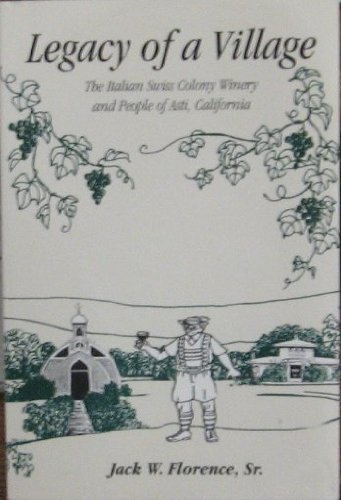 Download Legacy of a Village: The Italian Swiss Colony Winery and People of Asti, California PDF