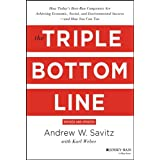 The Triple Bottom Line: How Today's Best-Run Companies Are Achieving Economic, Social and Environmental Success - and How You