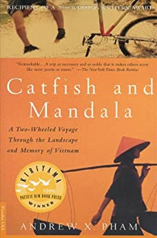 Catfish and Mandala: A Two-Wheeled Voyage Through the Landscape and Memory of Vietnam by [Pham, Andrew X.]