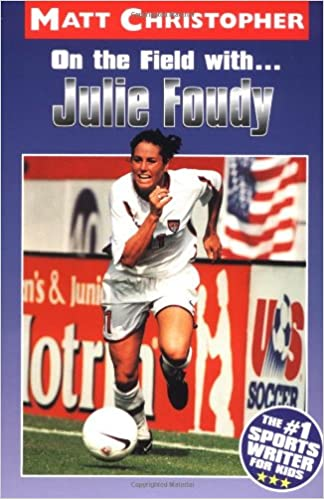 Bog til download på Kindle On the Field with ... Julie Foudy (Matt Christopher Sports Bio Bookshelf) PDF DJVU