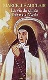 La vie de sainte Thérèse d'Avila par Auclair
