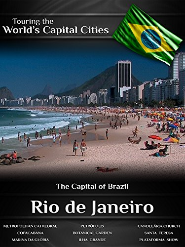 (Touring the World's Capital Cities Rio de Janeiro: The Capital of Brazil)