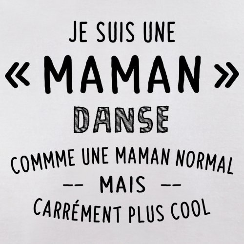 une maman normal danse - Femme T-Shirt - Blanc - S