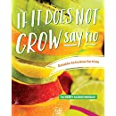 If It Does Not Grow Say No; Eatable Activities for Kids