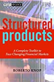 Structured Products: A Complete Toolkit to Face Changing Financial Markets (The Wiley Finance Series Book 428)