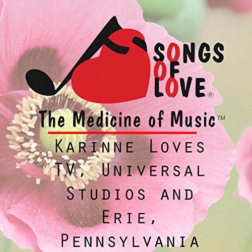 Karinne Loves TV, Universal Studios and Erie, Pennsylvania