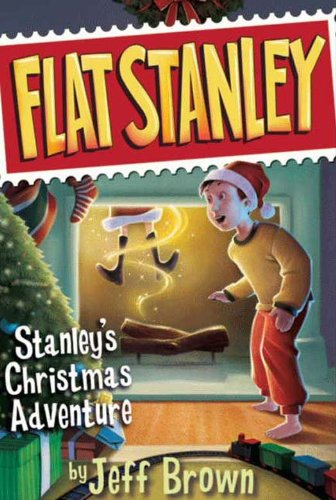 Stanley's Christmas Adventure (Flat Stanley Book 5)