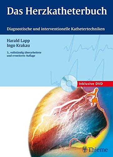 Das Herzkatheterbuch: Diagnostische und interventionelle Kathetertechniken