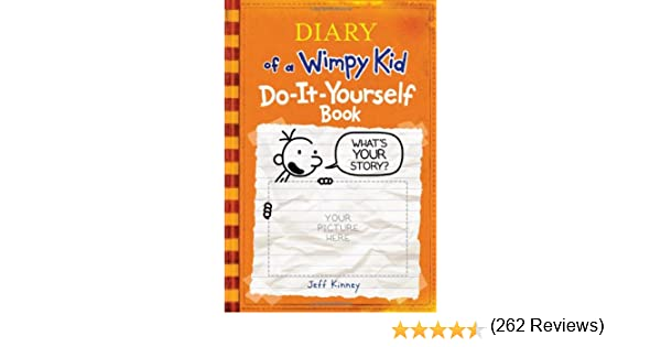 Diary of a wimpy kid do it yourself book jeff kinney diary of a wimpy kid do it yourself book jeff kinney 9780810979772 books amazon solutioingenieria Images