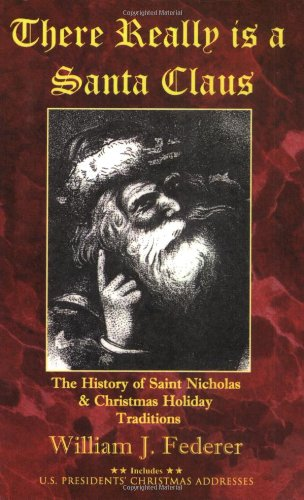 (There Really is a Santa Claus - History of Saint Nicholas & Christmas Holiday)