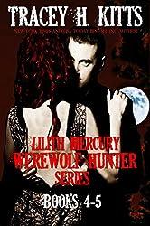 Lilith Mercury, Werewolf Hunter Series (Boxed Set, Books 4-5, Werewolf Romance)