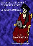 img - for Dear Old Grannys Nursery Rhymes for the 21st Century book / textbook / text book