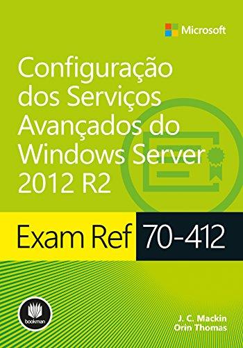 Exam Ref 70-412: Configuração dos Serviços Avançados do Windows Server 2012 R2 (Série Microsoft)