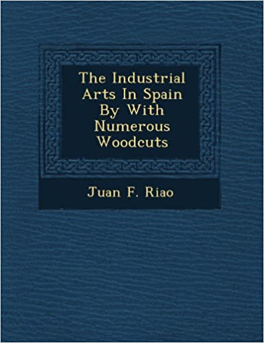Book The Industrial Arts In Spain By With Numerous Woodcuts