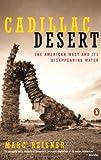 Cadillac Desert, Marc P. Reisner and Marc Reisner, 0140178244