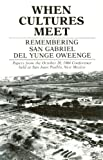 When Cultures Meet : Remembering San Gabriel del Yunge Oweenge, Ellis, Florence H. and Jenkins, Myra E., 0865340919