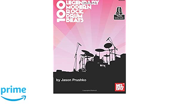 100 legendary modern rock drum beats jason prushko 9780786697205 100 legendary modern rock drum beats jason prushko 9780786697205 amazon books fandeluxe Images
