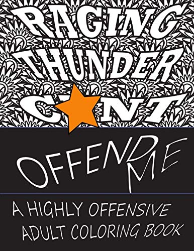 Offend Me: A Highly Offensive Adult Coloring Book (Volume 1) by E C Robillard
